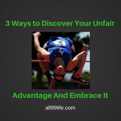 3 Ways to Discover Your Unfair Advantage And Embrace It Thumb