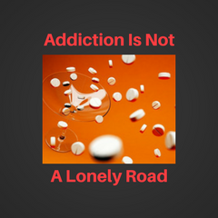 Addiction is not a lonely road thumbnail