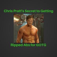 Chris Pratt's Secret to Getting Ripped Abs for GOTG Thumb